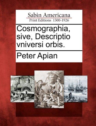 Cosmographia, Sive, Descriptio Vniversi Orbis. 9781275841840