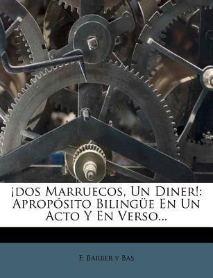 DOS Marruecos, Un Diner!: Aprop Sito Biling E En Un Acto y En Verso...