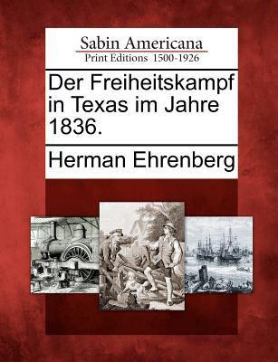 Der Freiheitskampf in Texas Im Jahre 1836. 9781275855557