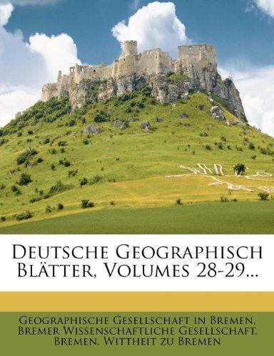Deutsche Geographisch Bl Tter, Volumes 28-29... 9781275125124