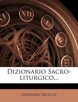 Dizionario Sacro-Liturgico... 9781273466748