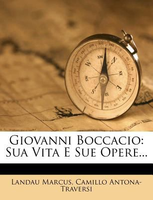 Giovanni Boccacio: Sua Vita E Sue Opere... 9781276443951