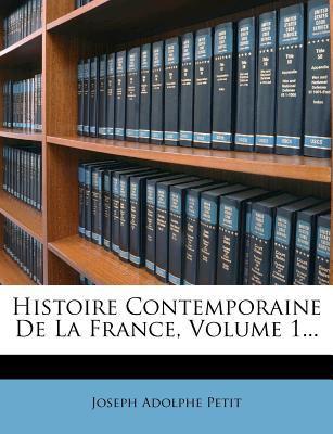 Histoire Contemporaine de La France, Volume 1... 9781273773945