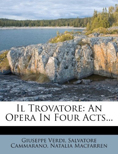 Il Trovatore: An Opera in Four Acts... 9781272759063