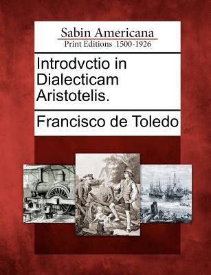 Introdvctio in Dialecticam Aristotelis. 9781275825444