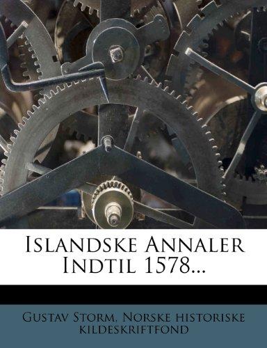 Islandske Annaler Indtil 1578... 9781272919313
