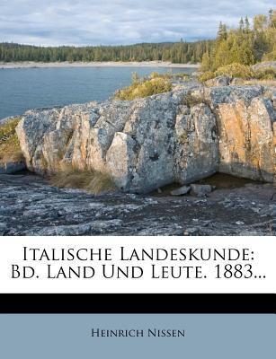 Italische Landeskunde: Bd. Land Und Leute. 1883... 9781274142788