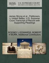 James Strong et al., Petitioners, V. United States. U.S. Supreme Court Transcript of Record with Supporting Pleadings 15586727