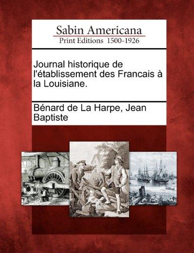 Journal Historique de L' Tablissement Des Francais La Louisiane. 9781275692251