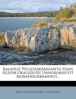 Kaladlit Pelleserk Ngoaeta Hans Egedib Okall UT I Unnukorsiutit Ajokaersukkaminut... 9781277793475