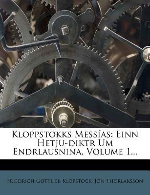 Kloppstokks Mess?as: Einn Hetju-Diktr Um Endrlausnina, Volume 1... 9781273635021