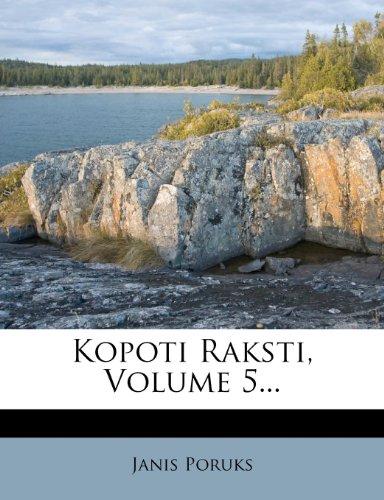 Kopoti Raksti, Volume 5... 9781274893826