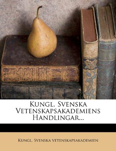 Kungl. Svenska Vetenskapsakademiens Handlingar... 9781272980481