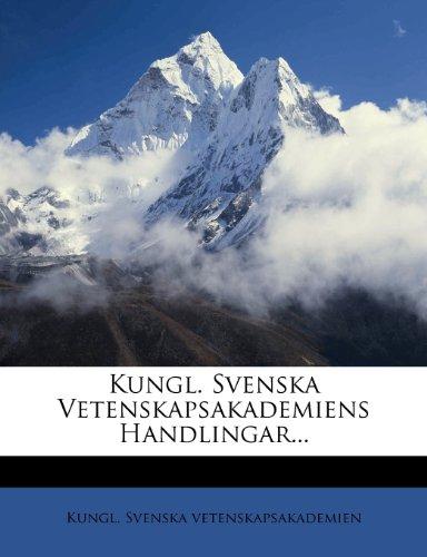 Kungl. Svenska Vetenskapsakademiens Handlingar... 9781272989576