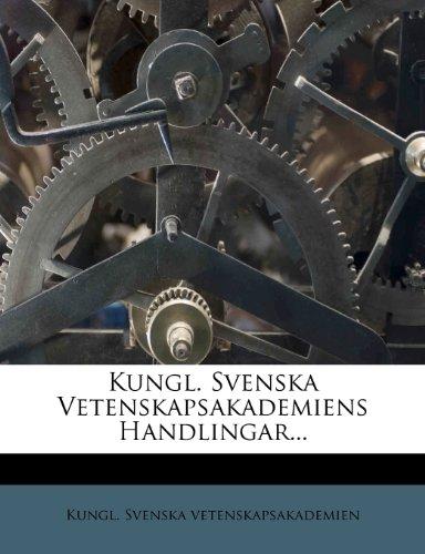 Kungl. Svenska Vetenskapsakademiens Handlingar... 9781273007361