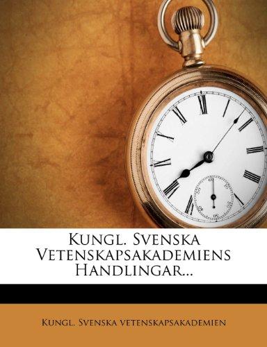 Kungl. Svenska Vetenskapsakademiens Handlingar... 9781273049392