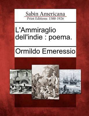 L'Ammiraglio Dell'indie: Poema. 9781275647176