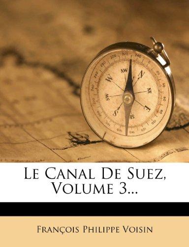 Le Canal de Suez, Volume 3... 9781278374017