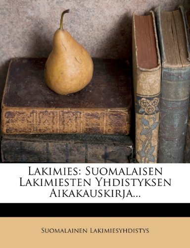 Lakimies: Suomalaisen Lakimiesten Yhdistyksen Aikakauskirja... 9781278610986