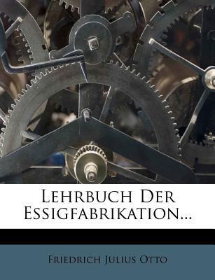 Lehrbuch Der Essigfabrikation... 9781274802835