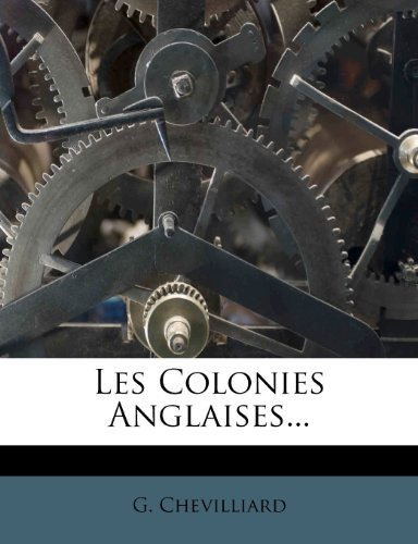 Les Colonies Anglaises... 9781275054028