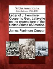 Letter of J. Fenimore Cooper to Gen. Lafayette on the Expenditure of the United States of America. 17863513