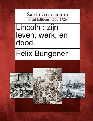 Lincoln: Zijn Leven, Werk, En Dood. 9781275839847