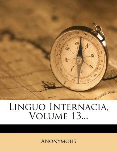 Linguo Internacia, Volume 13... 9781275233454
