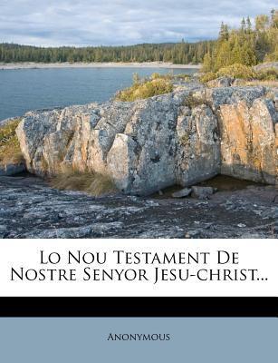 Lo Nou Testament de Nostre Senyor Jesu-Christ... 9781271190676
