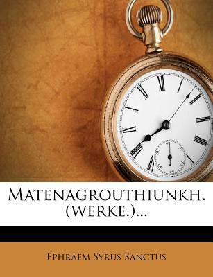 Matenagrouthiunkh. (Werke.)... 9781275753150