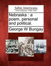 Nebraska: A Poem, Personal and Political. 17807929