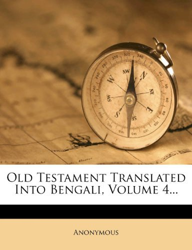 Old Testament Translated Into Bengali, Volume 4... 9781279122891