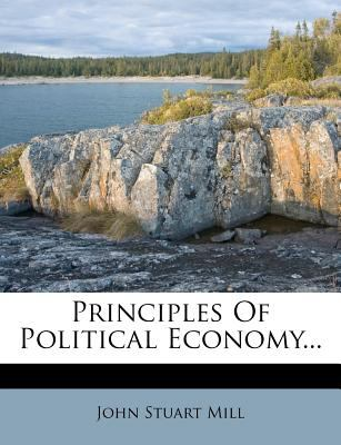 Principles of Political Economy... 9781274956941