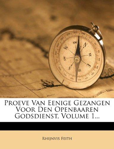 Proeve Van Eenige Gezangen Voor Den Openbaaren Godsdienst, Volume 1... 9781274339096