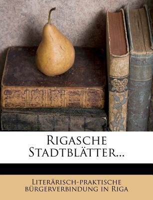 Rigasche Stadtblatter... 9781275442726