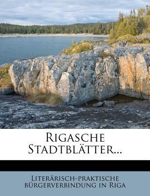 Rigasche Stadtblatter... 9781275473126