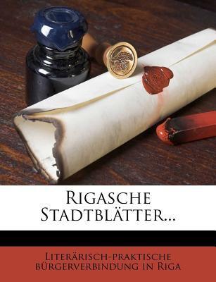 Rigasche Stadtblatter... 9781277298536