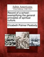 Record of a School: Exemplifying the General Principles of Spiritual Culture. 17813476