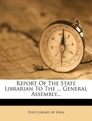 Report of the State Librarian to the ... General Assembly... 9781275335394