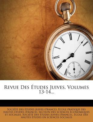 Revue Des Tudes Juives, Volumes 13-14... 9781275422315
