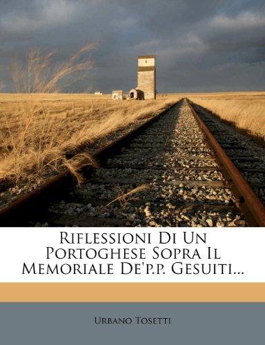 Riflessioni Di Un Portoghese Sopra Il Memoriale de'p.P. Gesuiti... 9781276335348