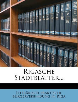 Rigasche Stadtblatter... 9781275462847