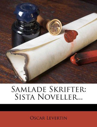 Samlade Skrifter: Sista Noveller... 9781276070904