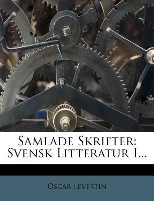 Samlade Skrifter: Svensk Litteratur I... 9781279790021