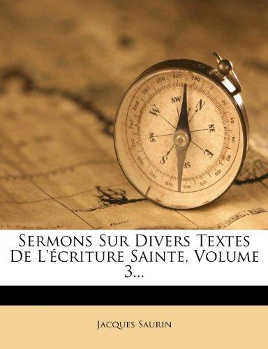 Sermons Sur Divers Textes de L' Criture Sainte, Volume 3... 9781276149310