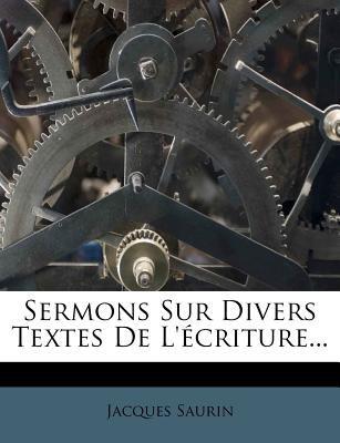 Sermons Sur Divers Textes de L' Criture... 9781276635851