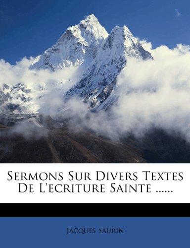Sermons Sur Divers Textes de L'Ecriture Sainte ...... 9781276132206