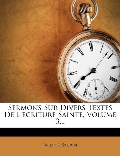 Sermons Sur Divers Textes de L'Ecriture Sainte, Volume 3... 9781276077231