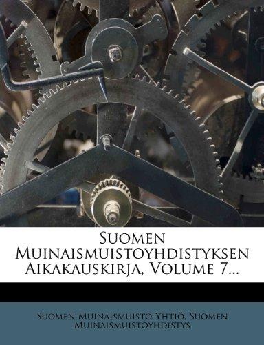 Suomen Muinaismuistoyhdistyksen Aikakauskirja, Volume 7... 9781277817294