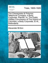 The Chesapeake & Potomac Telephone Company, a Body Corporate, Plaintiff, vs. the Public Utilities Commission of the District of Co 18283415